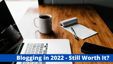 will blogging still be worthwhile in 2022