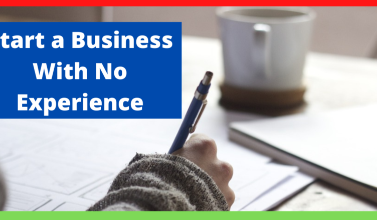 how to start a new business with no experience